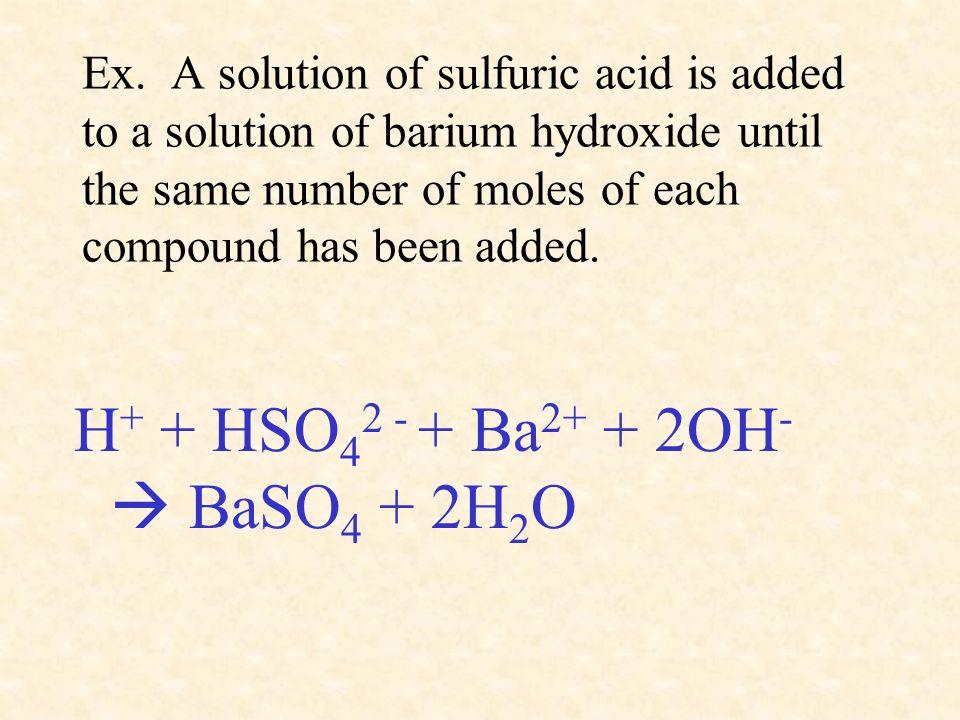 H+ + HSO42 - + Ba2+ + 2OH-  BaSO4 + 2H2O