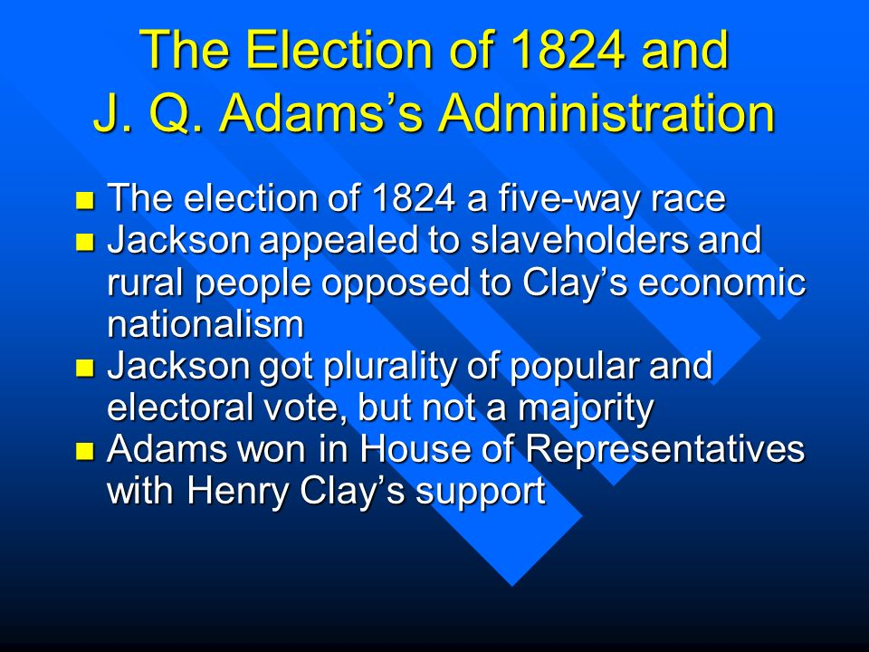 The Election of 1824 and J. Q. Adams's Administration