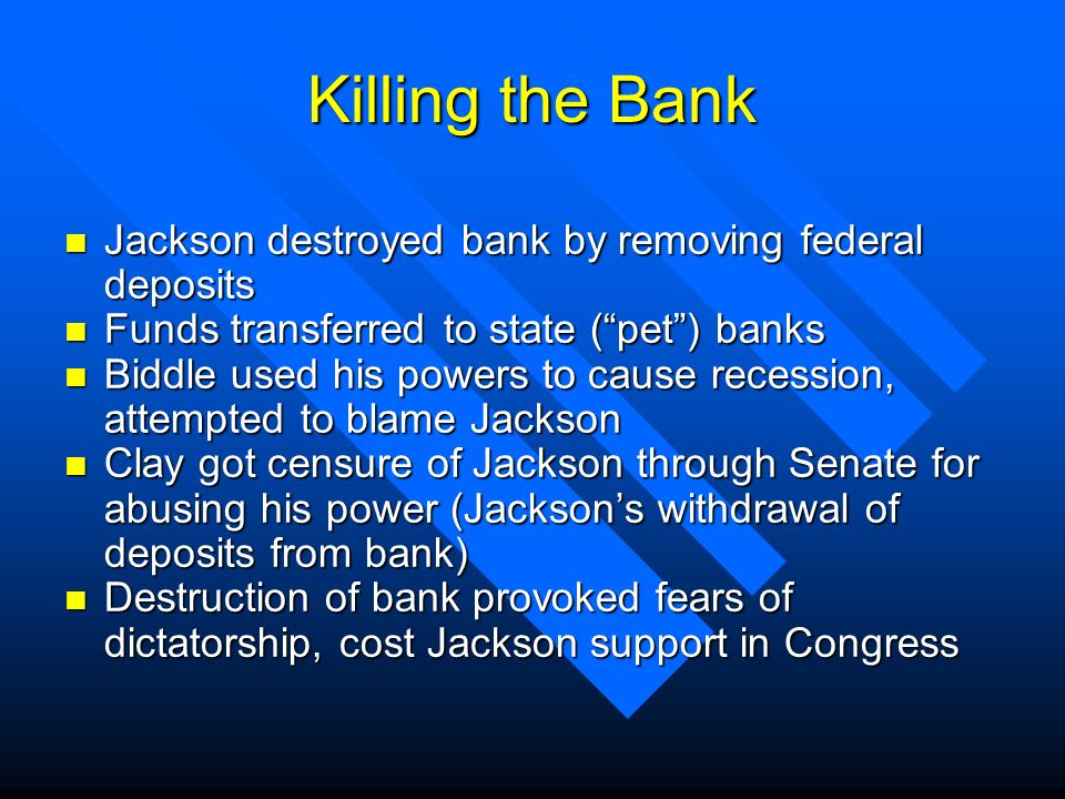 Killing the Bank Jackson destroyed bank by removing federal deposits