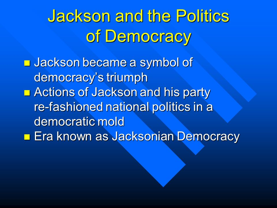 Jackson and the Politics of Democracy