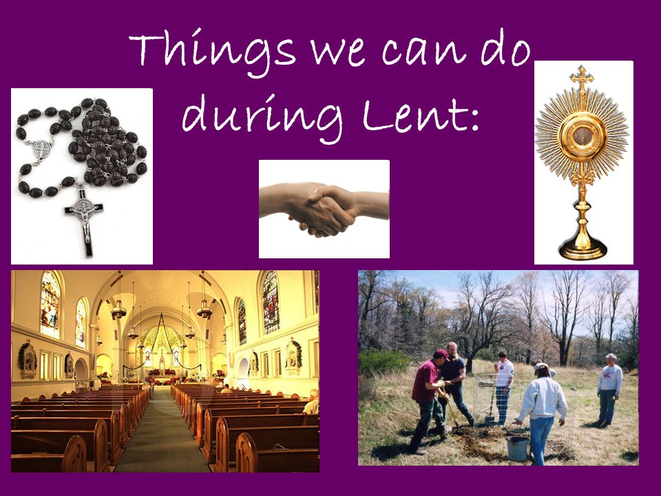 Things we can do during Lent: