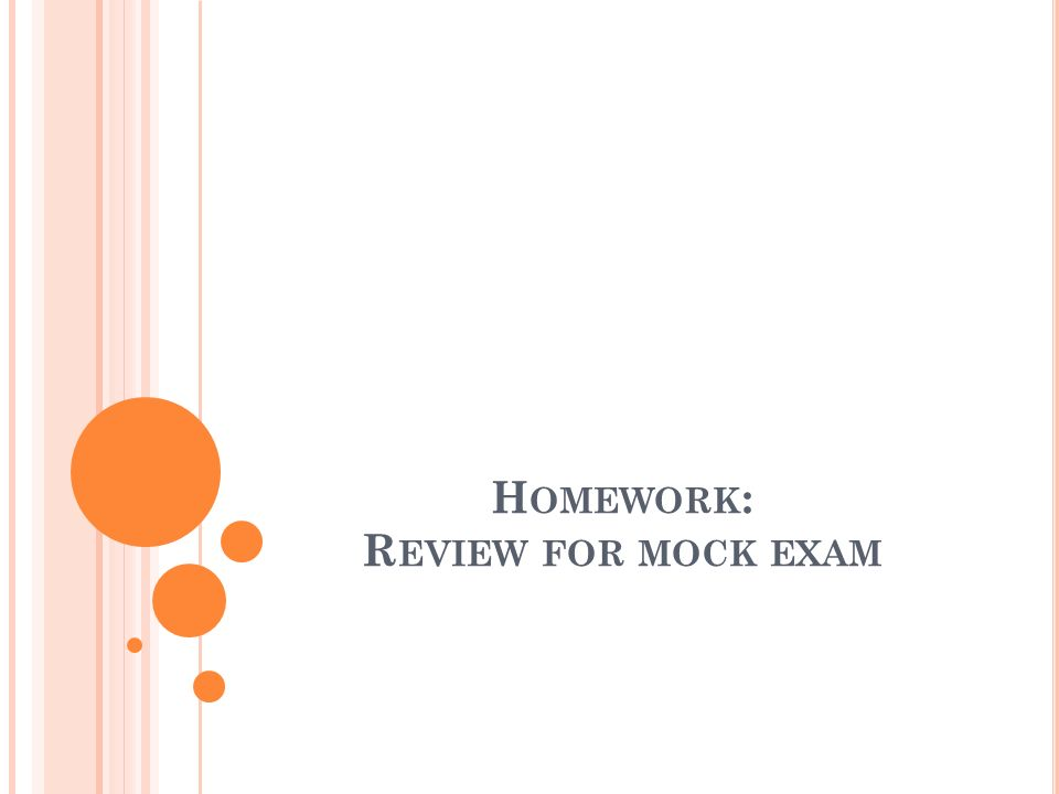 Homework: Review for mock exam
