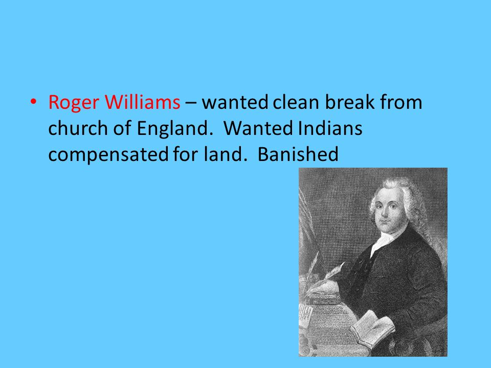 Roger Williams – wanted clean break from church of England