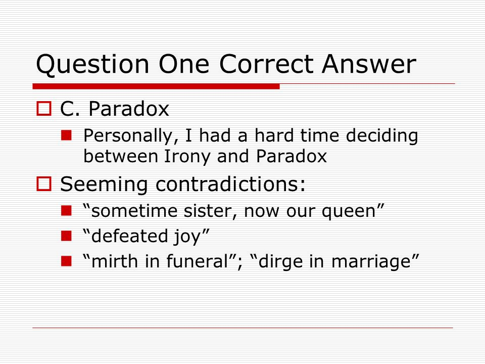 Question One Correct Answer