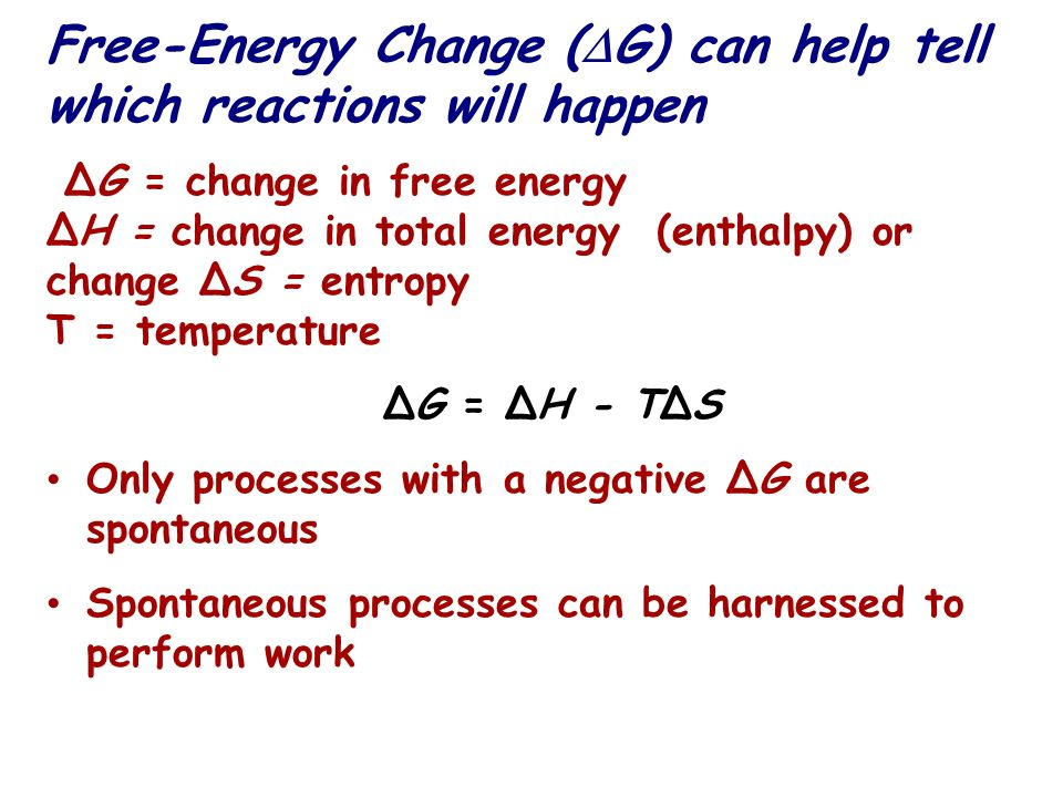 Free-Energy Change (G) can help tell which reactions will happen