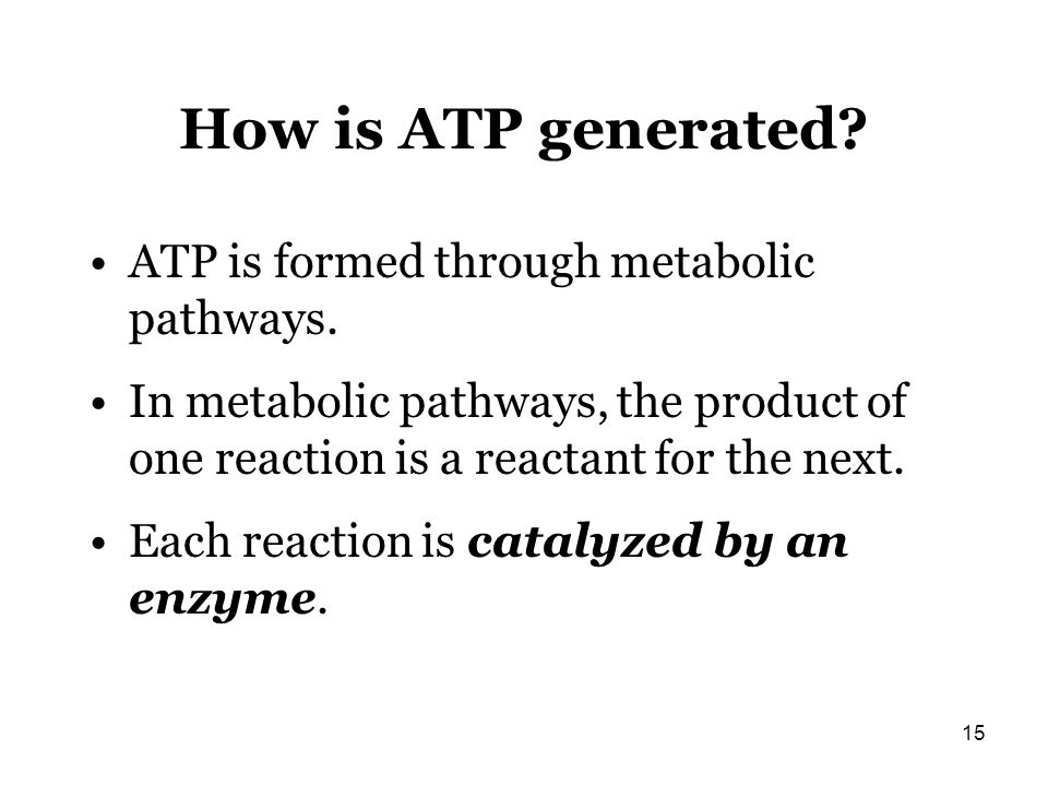 How is ATP generated ATP is formed through metabolic pathways.