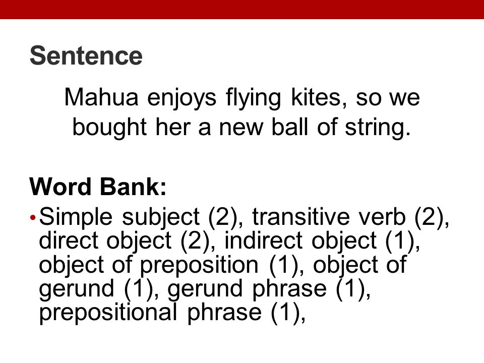 Sentence Mahua enjoys flying kites, so we