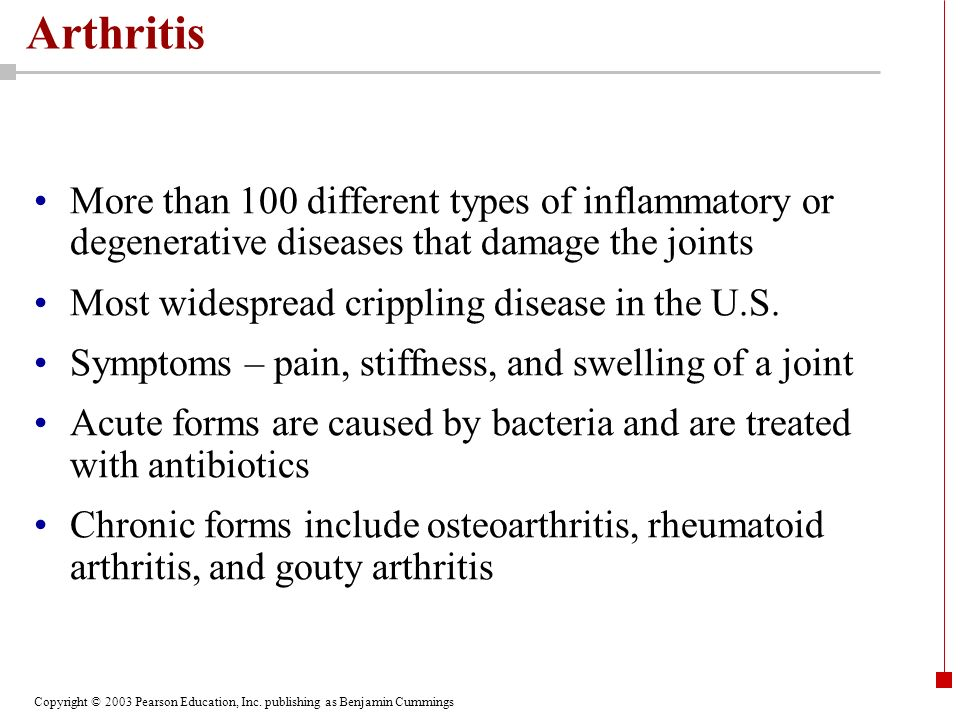 Arthritis More than 100 different types of inflammatory or degenerative diseases that damage the joints.