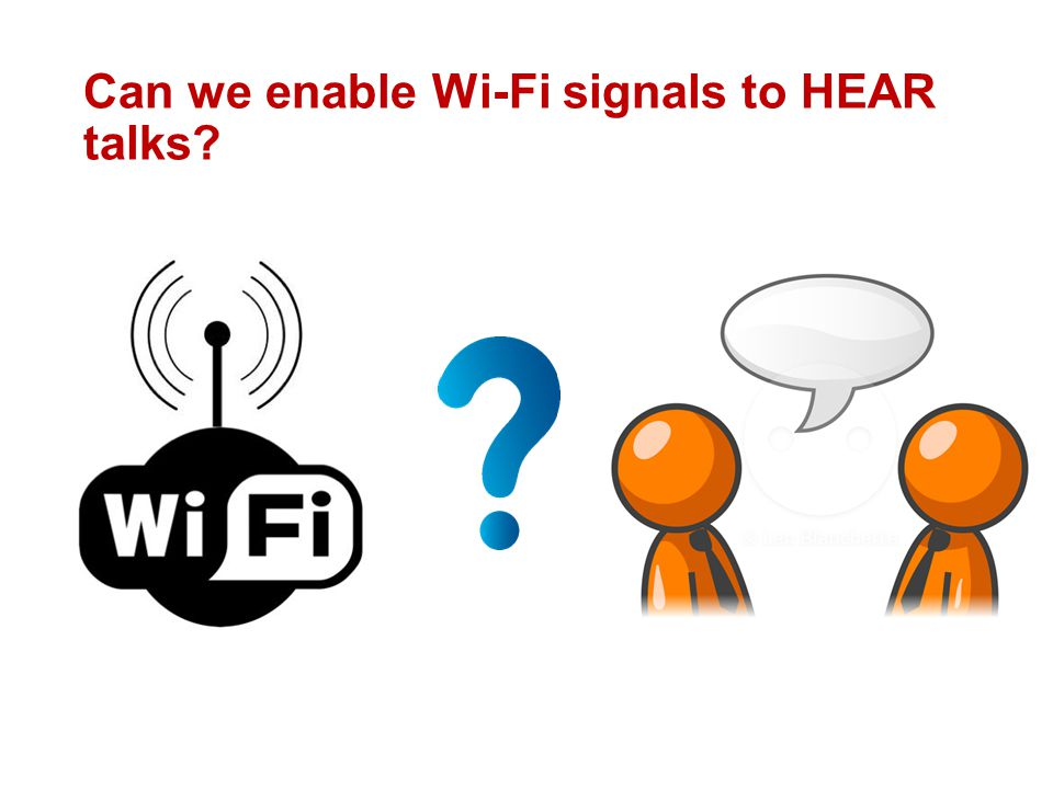 Can we enable Wi-Fi signals to HEAR talks