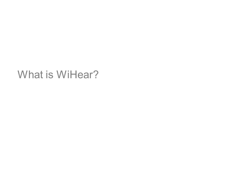What is WiHear So what is WiHear