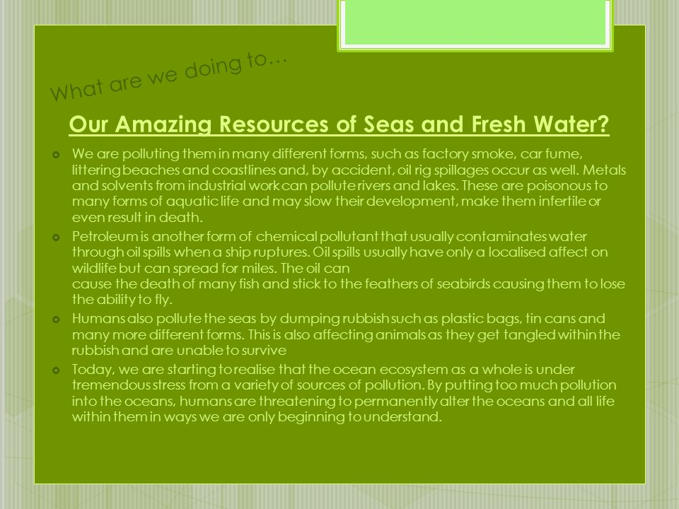 Our Amazing Resources of Seas and Fresh Water