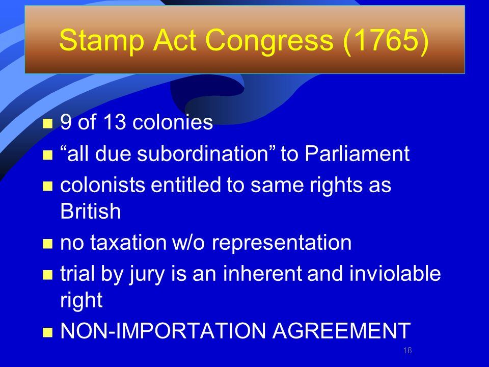Stamp Act Congress (1765) 9 of 13 colonies