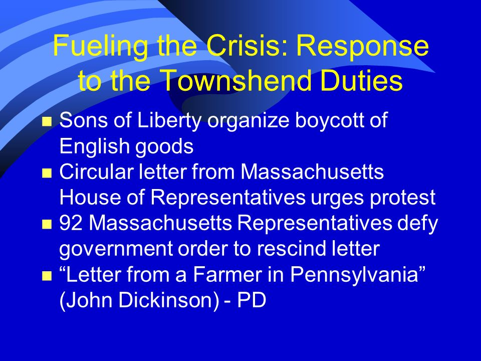 Fueling the Crisis: Response to the Townshend Duties