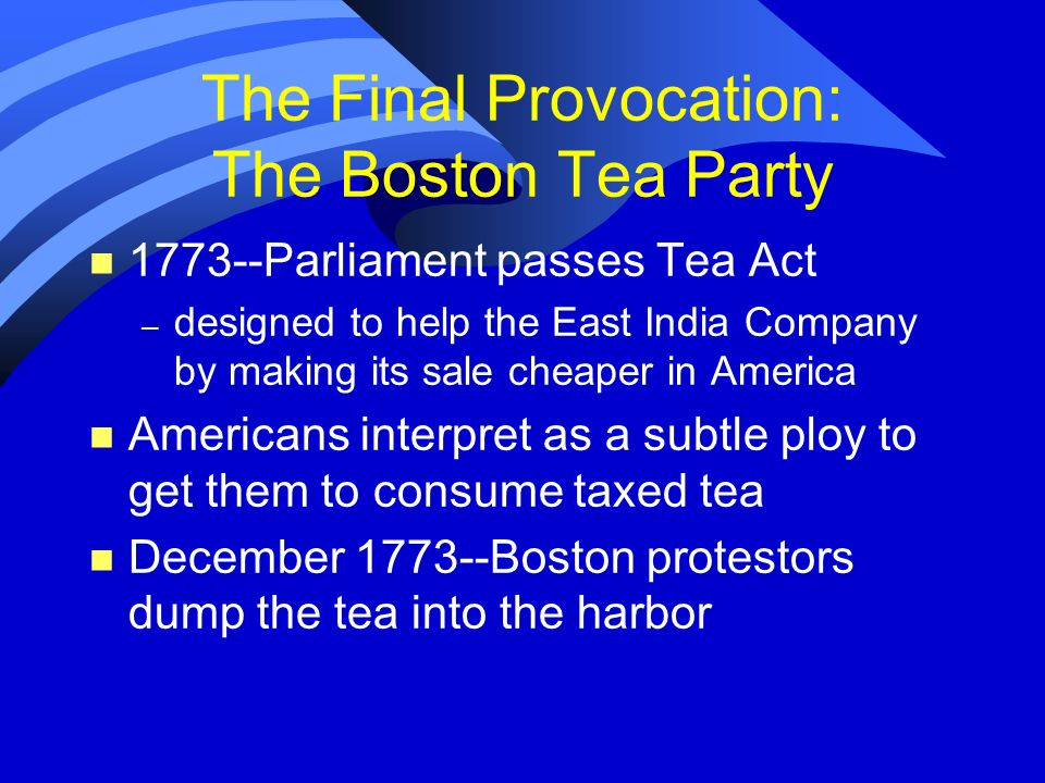 The Final Provocation: The Boston Tea Party