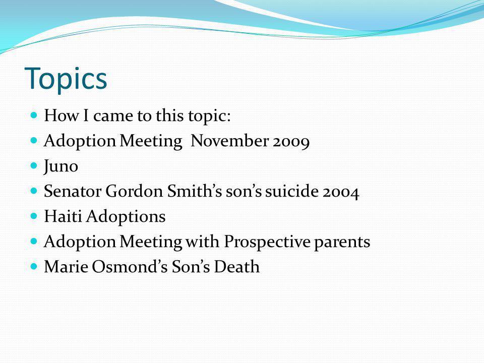 Topics How I came to this topic: Adoption Meeting November 2009 Juno