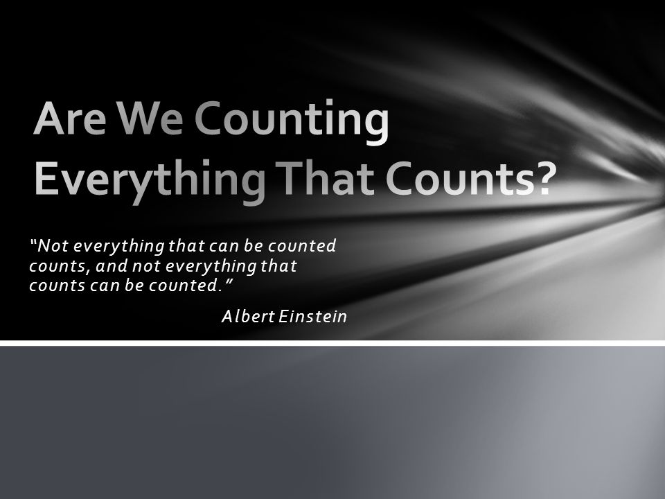 Are We Counting Everything That Counts