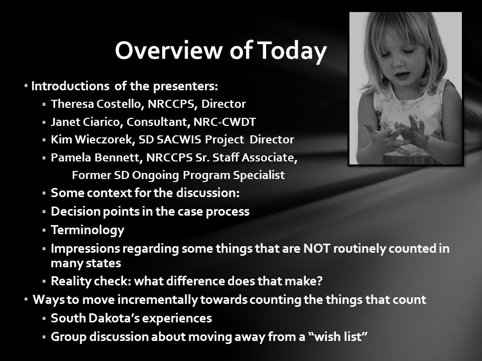 Overview of Today Introductions of the presenters: