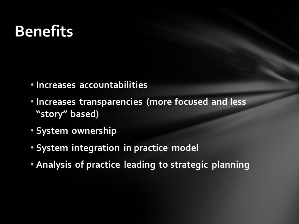 Benefits Increases accountabilities