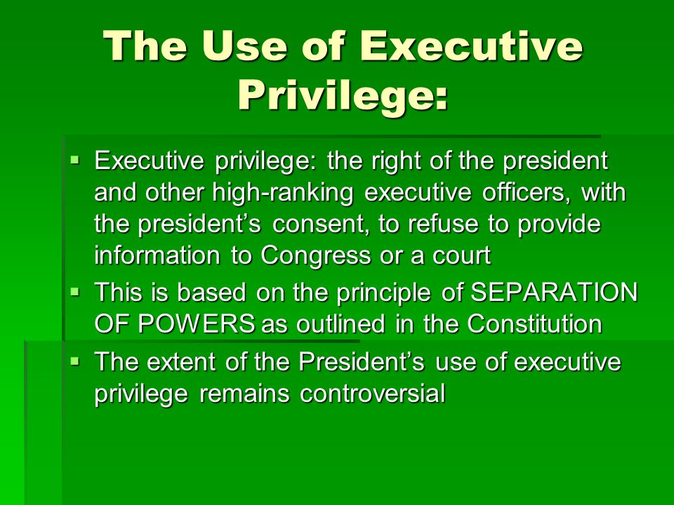 The Use of Executive Privilege: