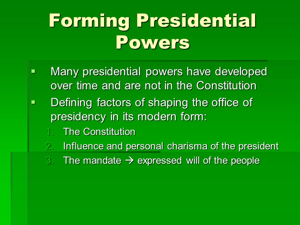 Forming Presidential Powers