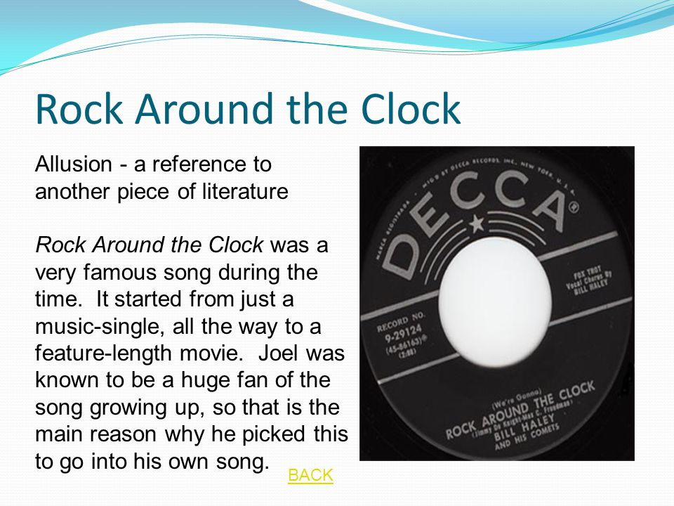 Rock Around the Clock Allusion - a reference to another piece of literature.