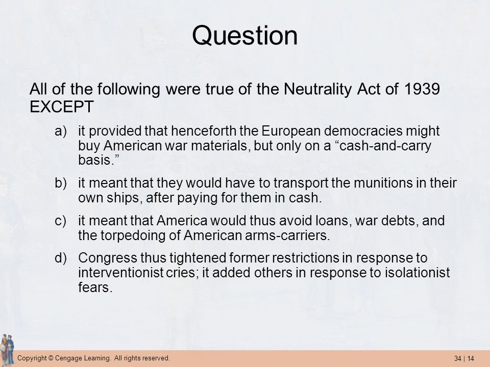 Question All of the following were true of the Neutrality Act of 1939 EXCEPT.