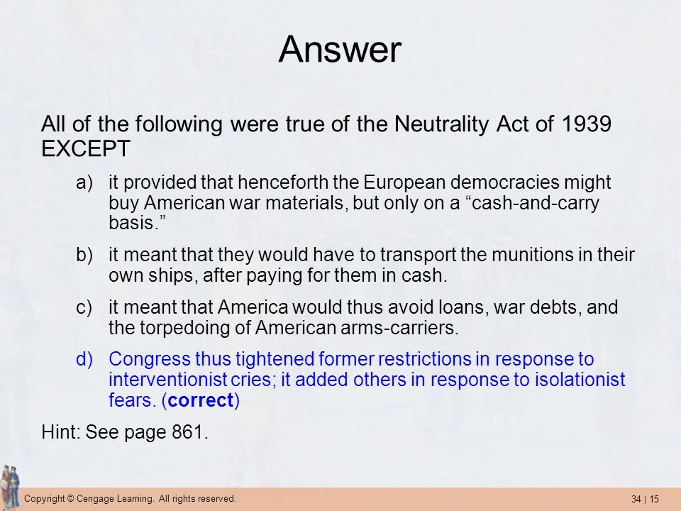 Answer All of the following were true of the Neutrality Act of 1939 EXCEPT.