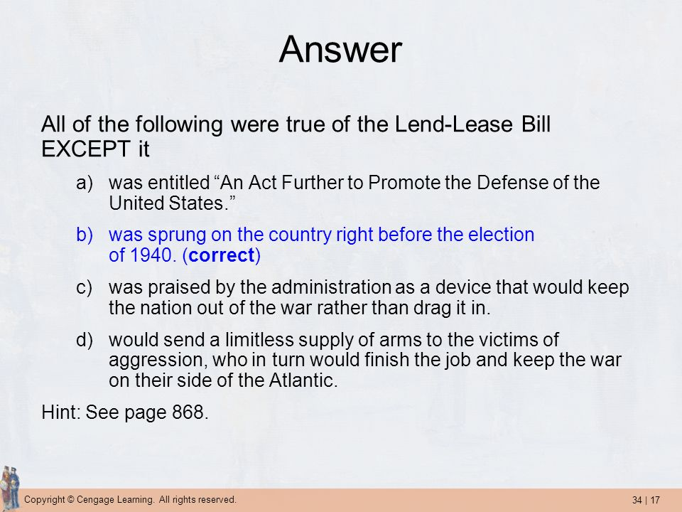 Answer All of the following were true of the Lend-Lease Bill EXCEPT it
