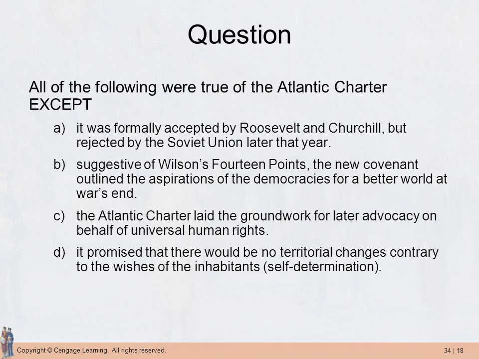 Question All of the following were true of the Atlantic Charter EXCEPT