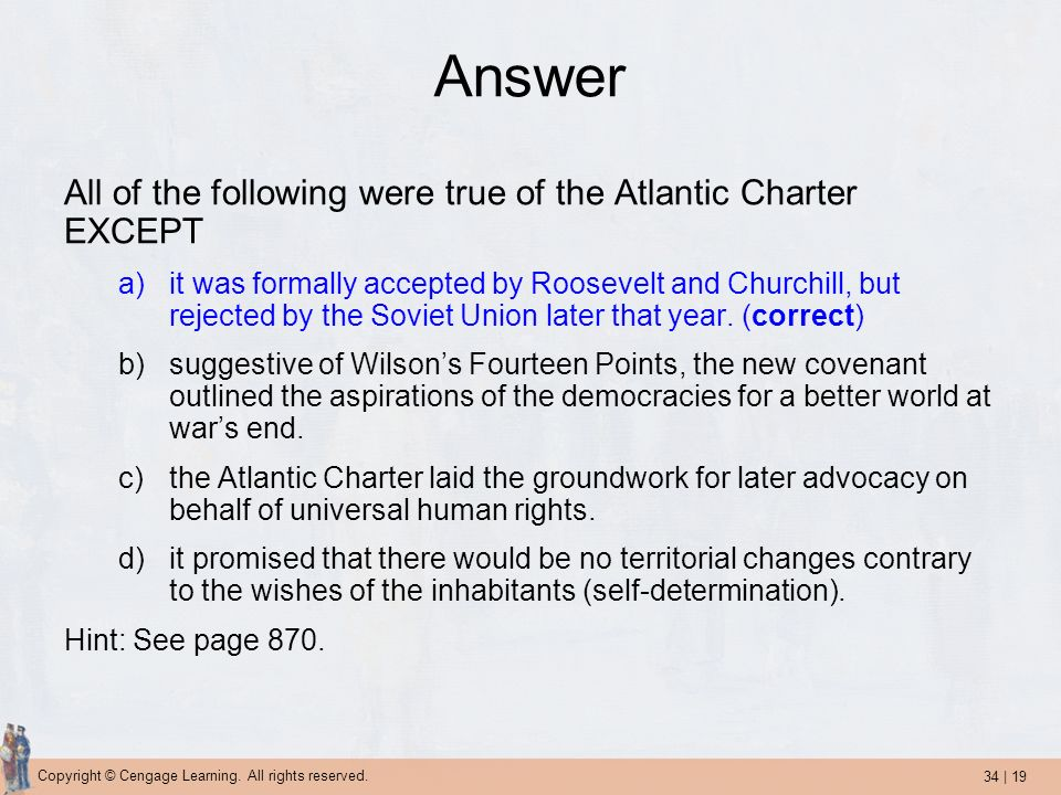 Answer All of the following were true of the Atlantic Charter EXCEPT