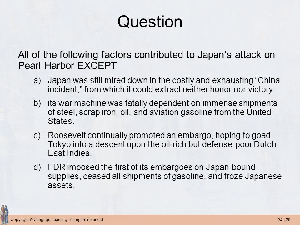 Question All of the following factors contributed to Japan's attack on Pearl Harbor EXCEPT.