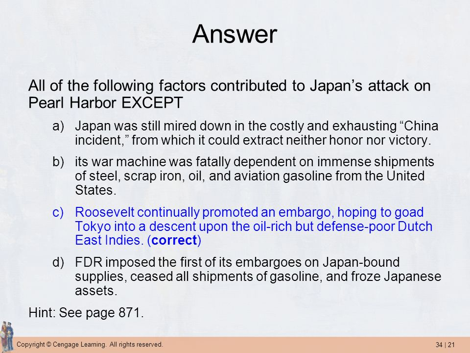Answer All of the following factors contributed to Japan's attack on Pearl Harbor EXCEPT.