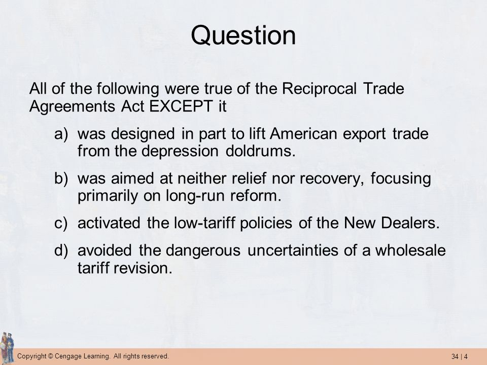 Question All of the following were true of the Reciprocal Trade Agreements Act EXCEPT it.