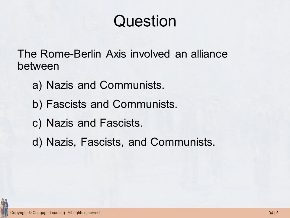 Question The Rome-Berlin Axis involved an alliance between