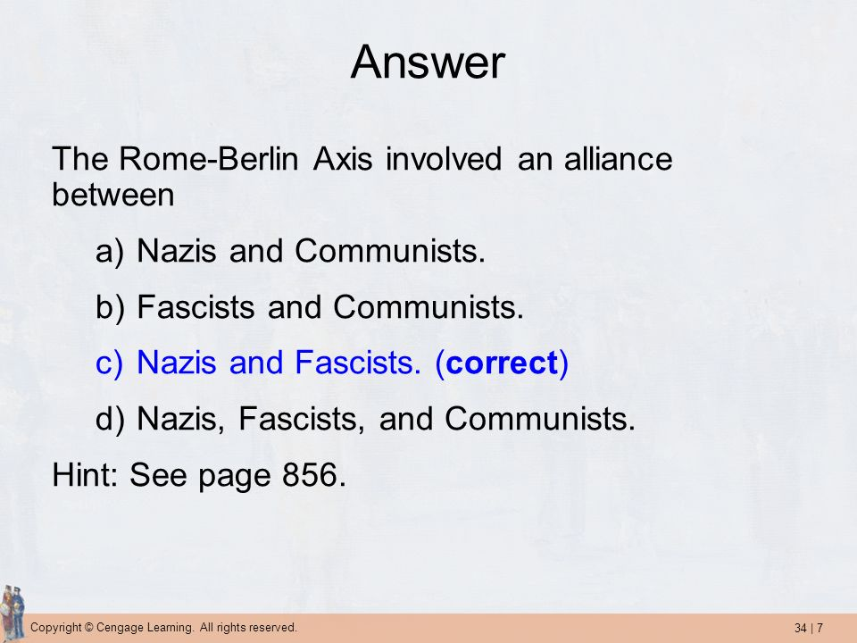 Answer The Rome-Berlin Axis involved an alliance between