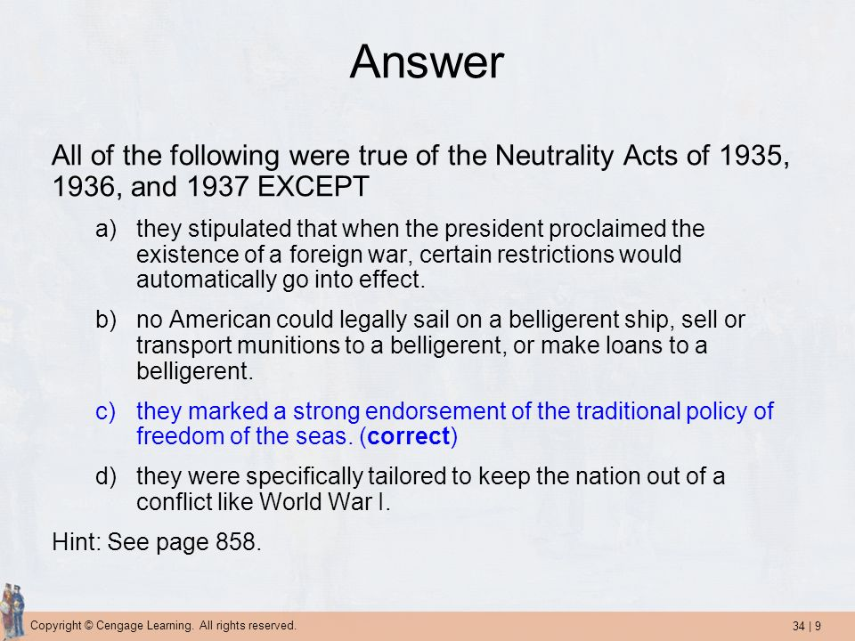 Answer All of the following were true of the Neutrality Acts of 1935, 1936, and 1937 EXCEPT.