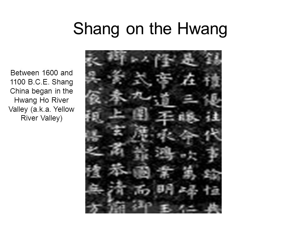Shang on the Hwang Between 1600 and 1100 B.C.E.