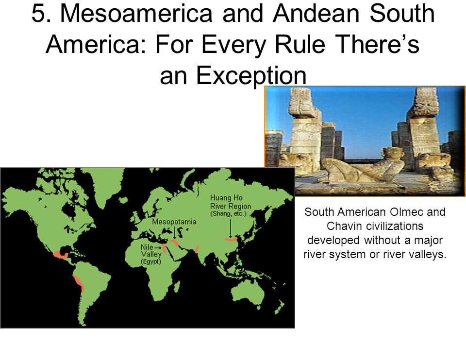 5. Mesoamerica and Andean South America: For Every Rule There's an Exception