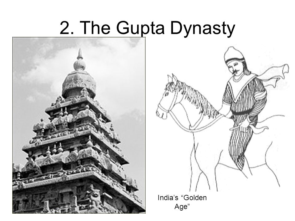 2. The Gupta Dynasty India's Golden Age