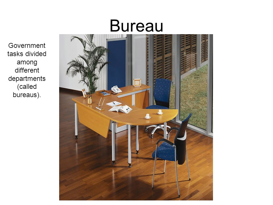 Government tasks divided among different departments (called bureaus).