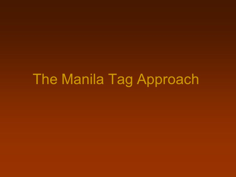 The Manila Tag Approach