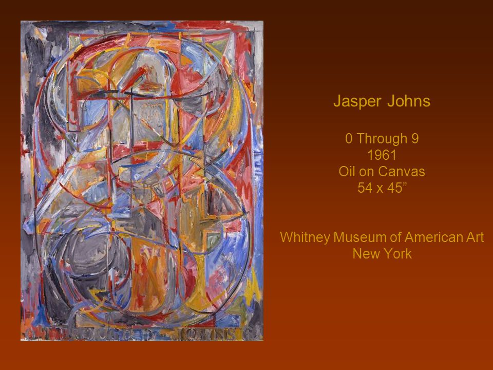 Jasper Johns 0 Through Oil on Canvas 54 x 45 Whitney Museum of American Art New York