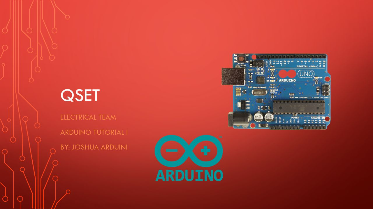 Electrical team Arduino tutorial I BY: JOSHUA arduini