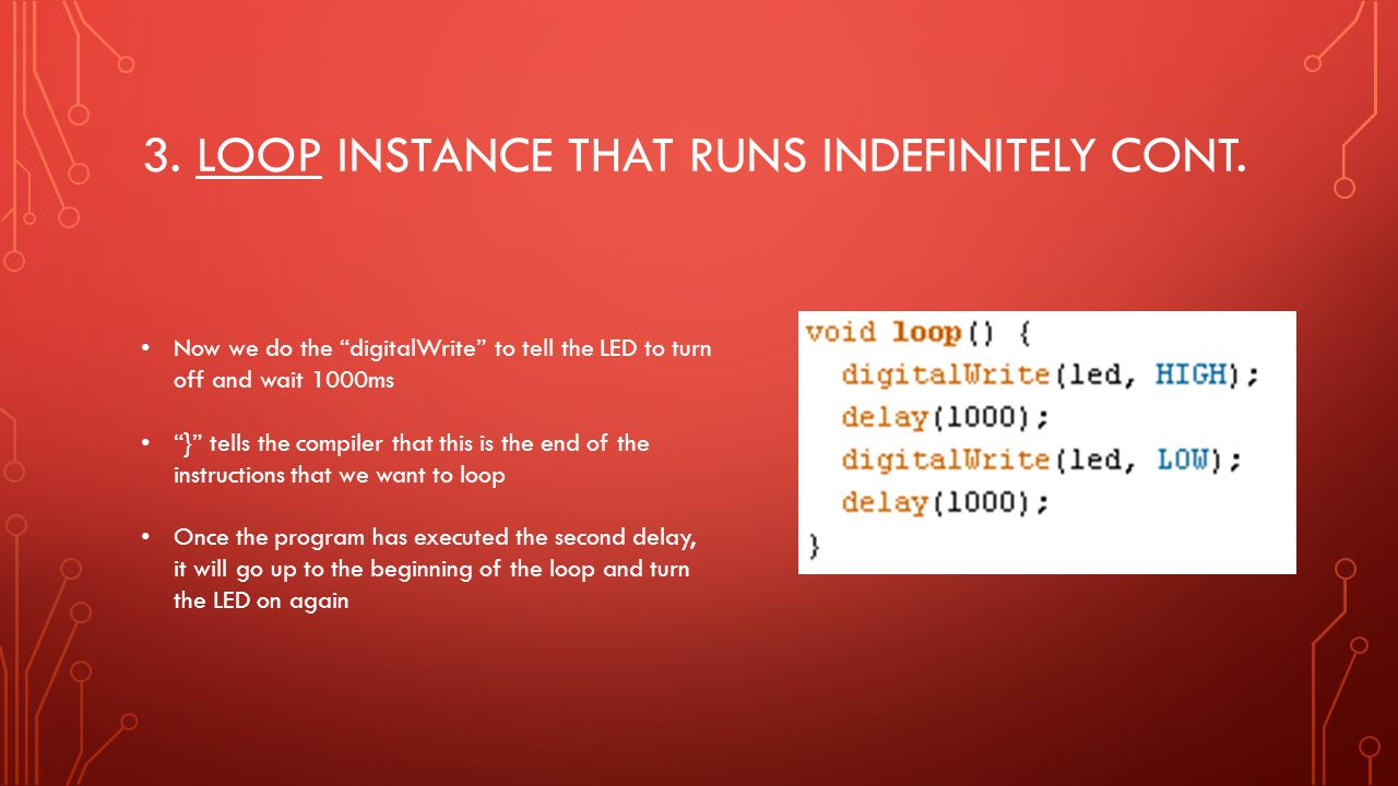 3. Loop instance that runs indefinitely cont.