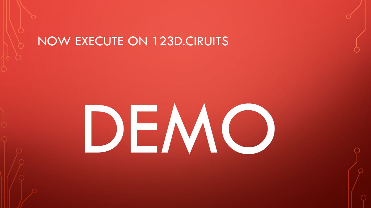 Now execute on 123d.ciruits