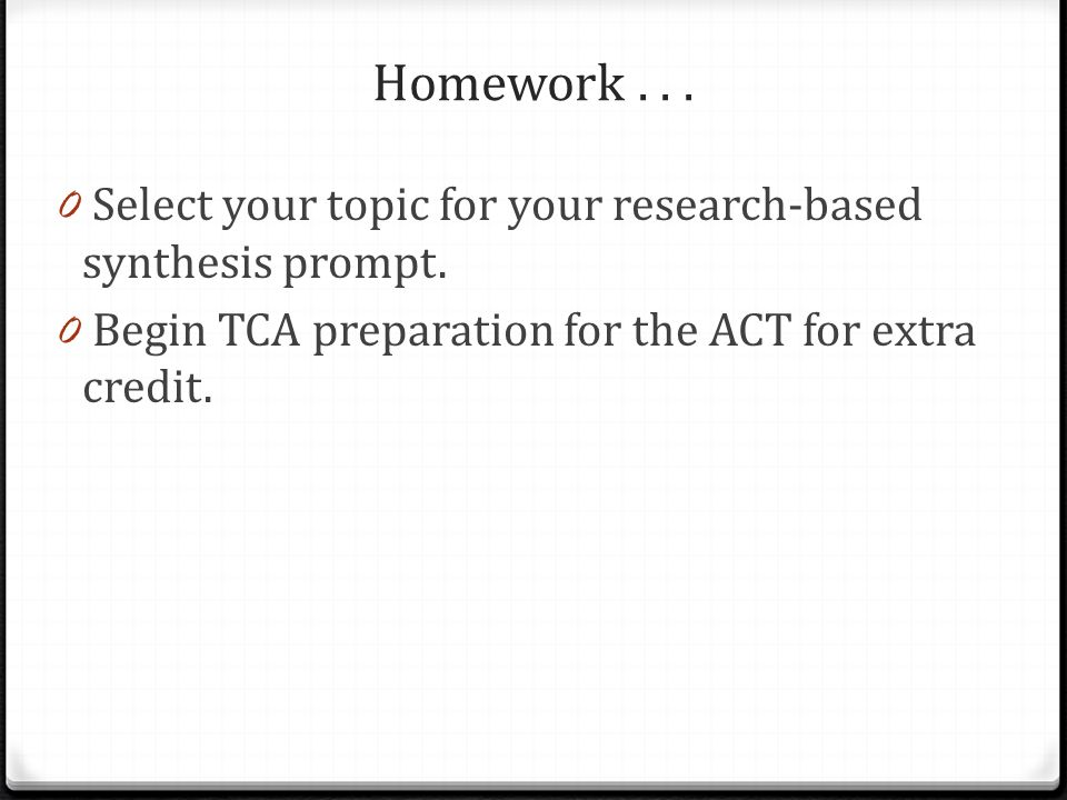 Homework . Select your topic for your research-based synthesis prompt.