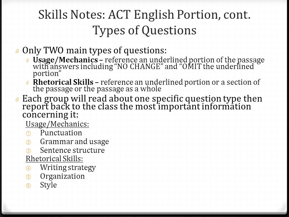 Skills Notes: ACT English Portion, cont. Types of Questions