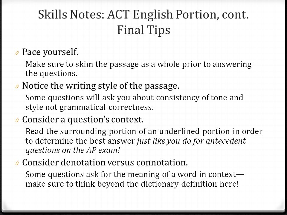 Skills Notes: ACT English Portion, cont. Final Tips