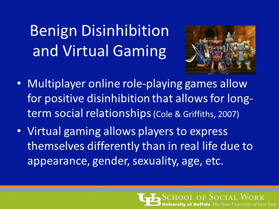 Benign Disinhibition and Virtual Gaming