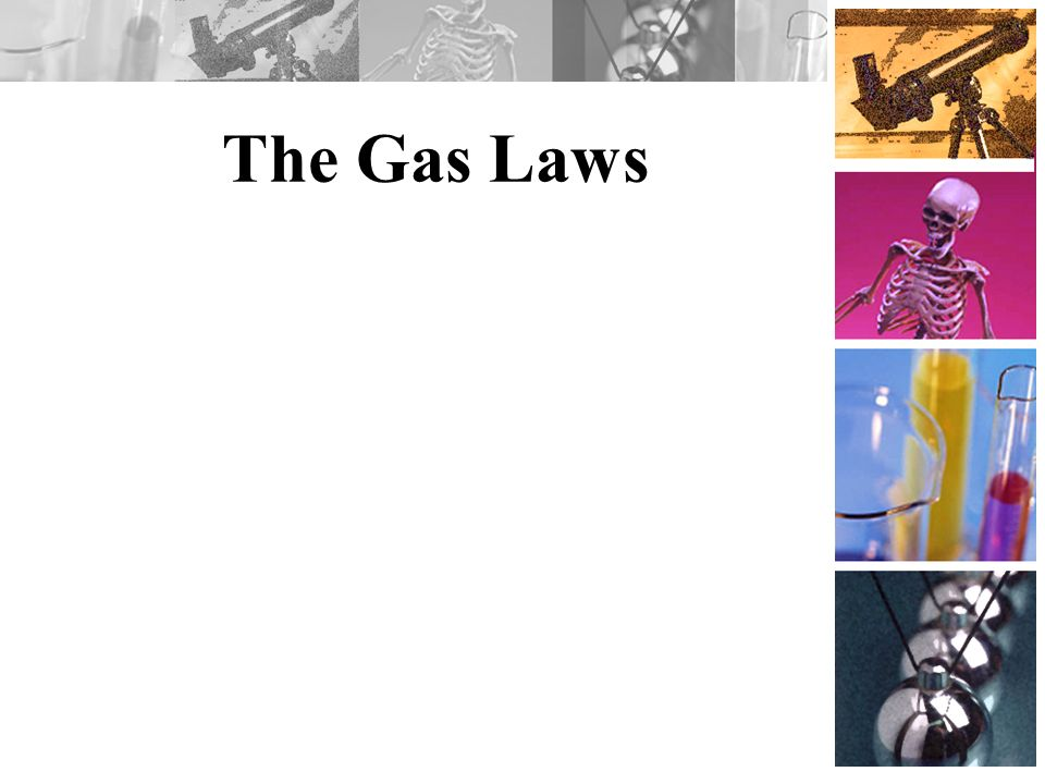 The Gas Laws